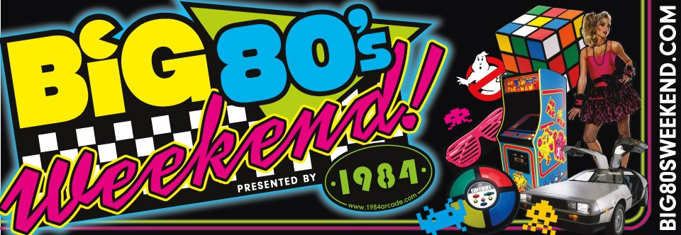 Big 80′s Weekend!
